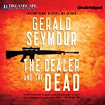 The Dealer and the Dead | Gerald Seymour