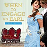 When to Engage an Earl: Spinster House Series, Book 3 | Sally MacKenzie