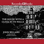The House with a Clock in Its Walls | John Bellairs