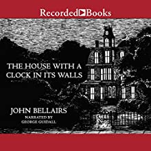 The House with a Clock in Its Walls Audiobook by John Bellairs Narrated by George Guidall