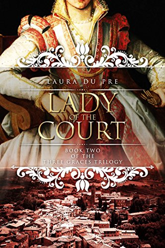 Lady of the Court: Book Two of The Three Graces Trilogy (English Edition)