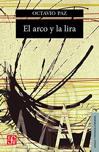 El arco y la lira. El poema, la revelación poética, poesía e historia (Seccion de Lengua y Estudios Literarios) (Spanish Edition)