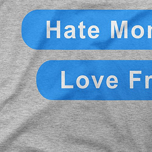Hate Mondays Love Fridays Femme T-shirt