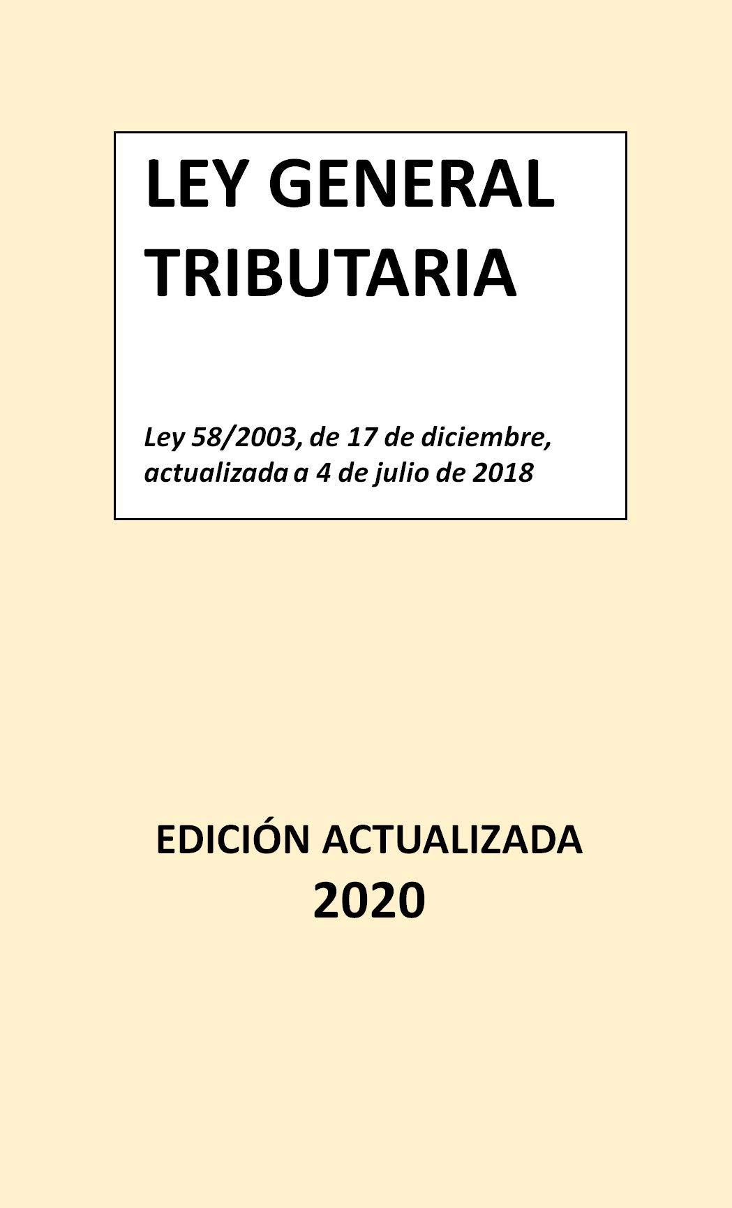 Ley General Tributaria: Edición actualizada (Ediciones Legio VII nº 7)