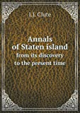Front cover for the book Annals of Staten Island, from Its Discovery to the Present Time by J. J. Clute