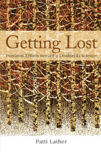 Getting Lost: Feminist Efforts toward a Double(d) Science (SUNY series in the Philosophy of the Social Sciences)