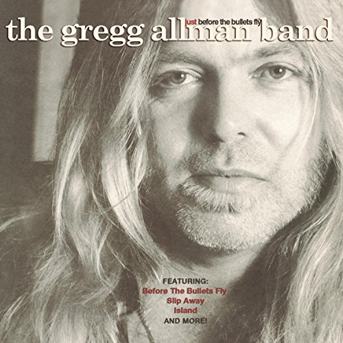 Gregg Allman Band (The Gregg Allman Band - Just Before The Bullets Fly)
