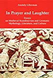 img - for In Prayer and Laughter: Essays on Medieval Scandinavian and Germanic Mythology, Literature, and Culture book / textbook / text book