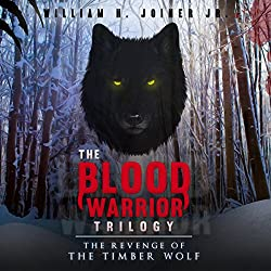 The Blood Warrior Trilogy: The Revenge of the Timber Wolf