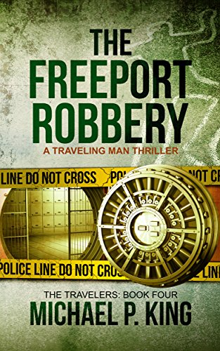The Freeport Robbery by Michael P King