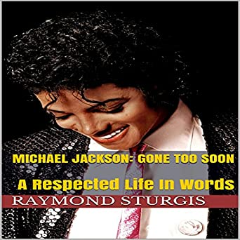 Amazon com: Michael Jackson: Gone Too Soon: A Respected Life