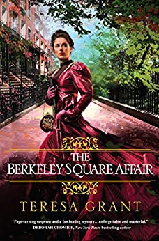 The Berkeley Square Affair (Malcolm & Suzanne Rannoch Historical Mysteries Book 7) by [Grant, Teresa]