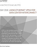 Day One: Using Ethernet VPNs for Data Center Interconnect (English Edition)
