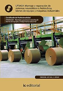 Montaje y reparación de sistemas neumáticos e hidráulicos bienes de equipo y máquinas industriales. FMEE0208