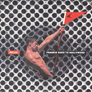 """Frankie Goes To Hollywood - Relax - [7""""]"""
