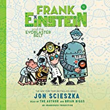 Frank Einstein and the EvoBlaster Belt: Frank Einstein, Book 4