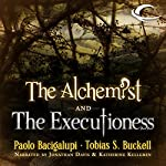 The Alchemist and the Executioness | Paolo Bacigalupi,Tobias S. Buckell