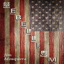 Rebellium: Chandler Scott, Book 2 Audiobook by Jim Mosquera Narrated by Jim Mosquera