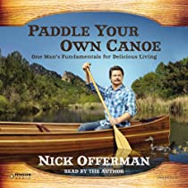 Paddle Your Own Canoe Audiobook by Nick Offerman