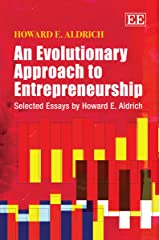 An Evolutionary Approach to Entrepreneurship: Selected Essays by Howard E. Aldrich Paperback