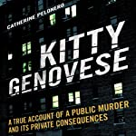Kitty Genovese: A True Account of a Public Murder and its Private Consequences | Catherine Pelonero