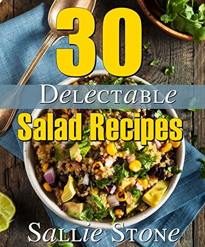 Download 30 delectable salad recipes book pdf audio id77qnegm forumfinder Choice Image