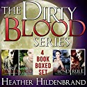 Dirty Blood Series Box Set: Books 1-4: Dirty Blood, Cold Blood, Blood Bond, & Blood Rule Audiobook by Heather Hildenbrand Narrated by Kelly Pruner