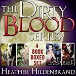 Dirty Blood Series Box Set: Books 1-4: Dirty Blood, Cold Blood, Blood Bond, & Blood Rule | Heather Hildenbrand