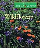 Wildflowers (Time-life Complete Gardener)