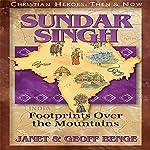 Sundar Singh: Footprints over the Mountains: Christian Heroes: Then & Now | Janet Benge,Geoff Benge