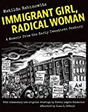 "Matilda Rabinowitz, ""Immigrant Girl, Radical Woman: A Memoir from the Early Twentieth Century"" (ILR Press, 2017)"