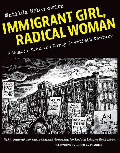 Immigrant Girl, Radical Woman: A Memoir from the Early Twentieth Century -