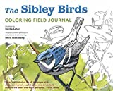 img - for The Sibley Birds Coloring Field Journal book / textbook / text book