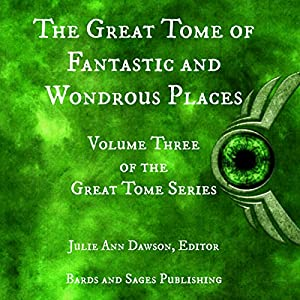 The Great Tome of Fantastic and Wondrous Places Audiobook
