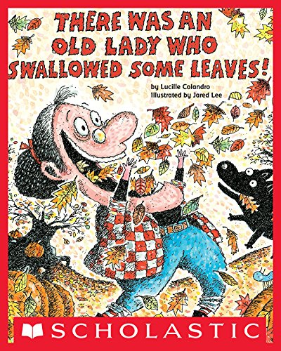 There Was An Old Lady Who Swallowed Some Leaves! by [Lucille Colandro]