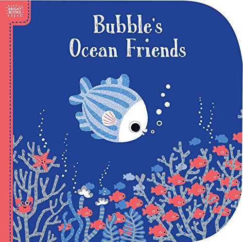 Bright Books: Bubble's Ocean Friends (Bubbles Textured)