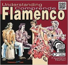 Understanding Flamenco: Comprende El Flamenco: Amazon.es: Nunez ...