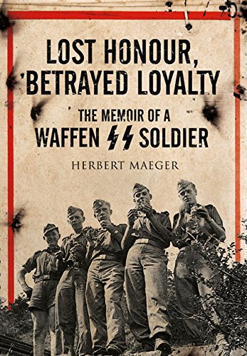 Lost Honour, Betrayed Loyalty: The Memoir of a Waffen-SS for sale  Delivered anywhere in USA