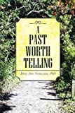 A Past Worth Telling, Mary Ann Niemczura, 1458212998