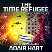 The Time Refugee: The Evaran Chronicles, Book 4 | Adair Hart