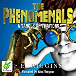 The Phenomenals: A Tangle of Traitors | F E Higgins