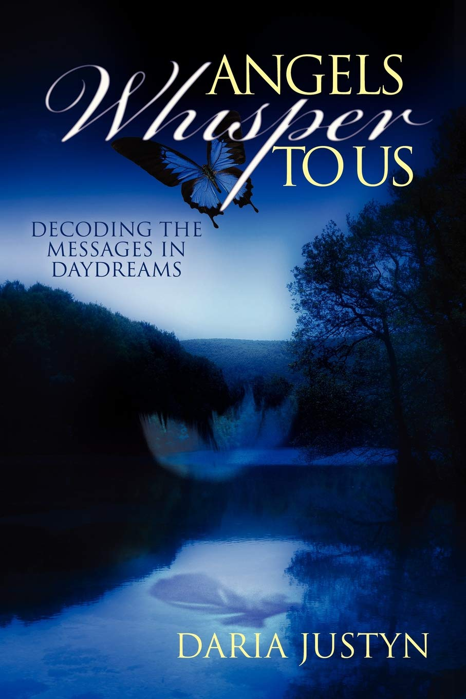 Angels Whisper to Us: Decoding the Messages in Daydreams