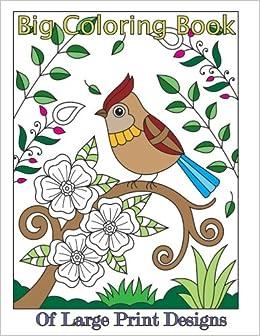 Big Coloring Book Of Large Print Designs Premium Adult Coloring