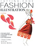 Cutting-Edge Fashion Illustration: Step-by-step contemporary fashion illustration - traditional, digital and mixed media
