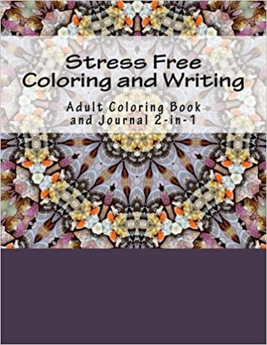Book Stress Free Coloring and Writing: Adult Coloring Book and Journal 2-in-1