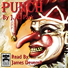 Punch Audiobook by J R Park Narrated by James Deverell