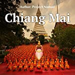 Chiang Mai: A Travel Guide for Your Perfect Chiang Mai Adventure: Written by Local Thai Travel Expert |  Project Nomad