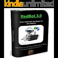 RedBot 3.0 Automatizaciòn de Negocios por Internet - Incrementa tus ventas por medio de las redes sociales en modo automatico: Ventas por WhatsApp en Automatico
