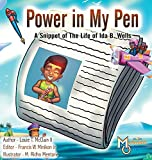 Power in My Pen: A Snippet of the Life of Ida B. Wells