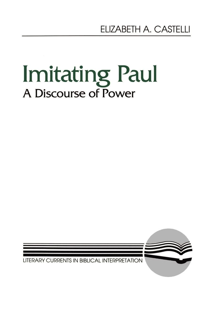 Imitating Paul: A Discourse of Power (Literary Currents in Biblical Interpretation)